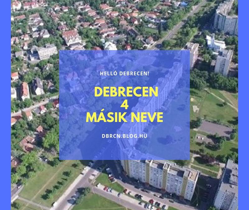 4 név, ahogy még Debrecent illetik