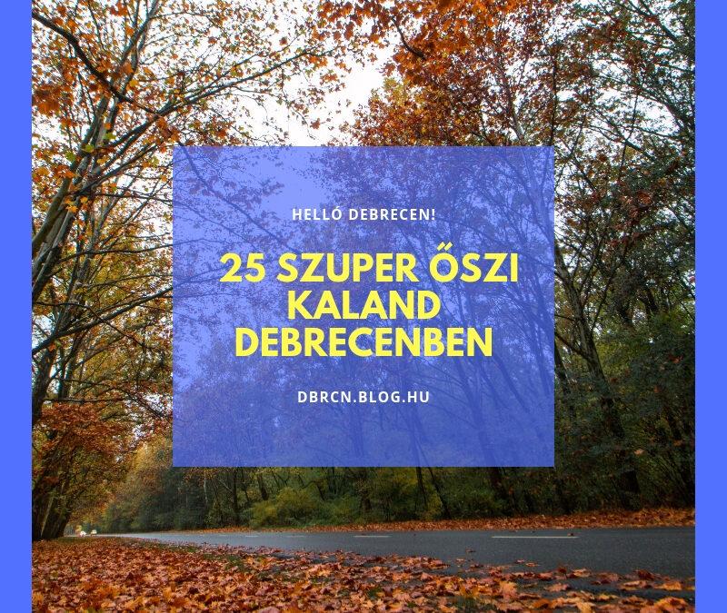 25 dolog, amit csinálhastz ősszel Debrecenben