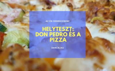 A pizza Debrecen spanyol nevű olaszától – Helyteszt a Don Pedro-ból