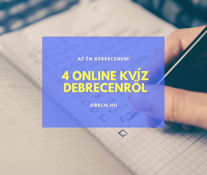 4 online kvíz Debrecenről és környékéről