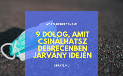 9 dolog, amit csinálhatsz Debrecenben, ha mindent lemondanak a koronavírus miatt