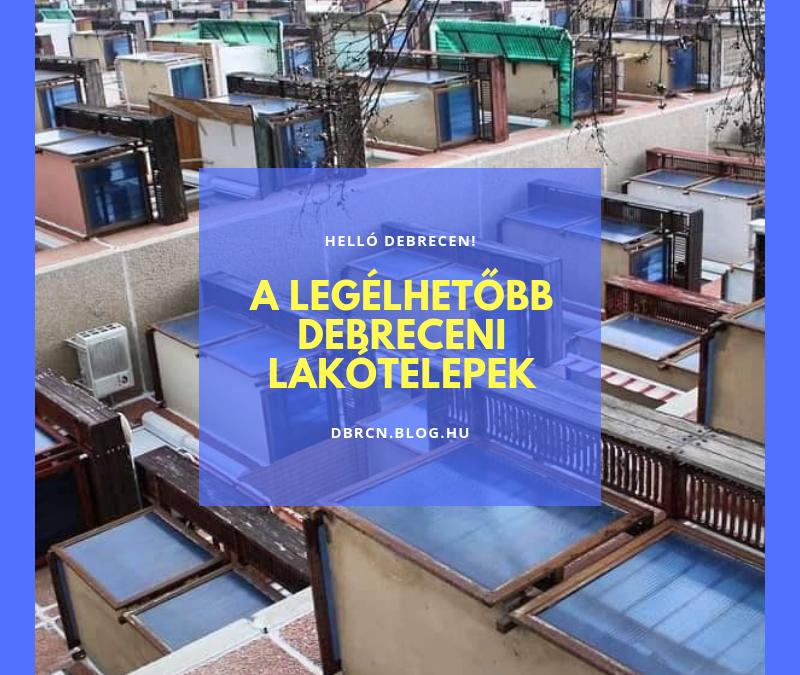 Hol jó lakni Debrecenben?