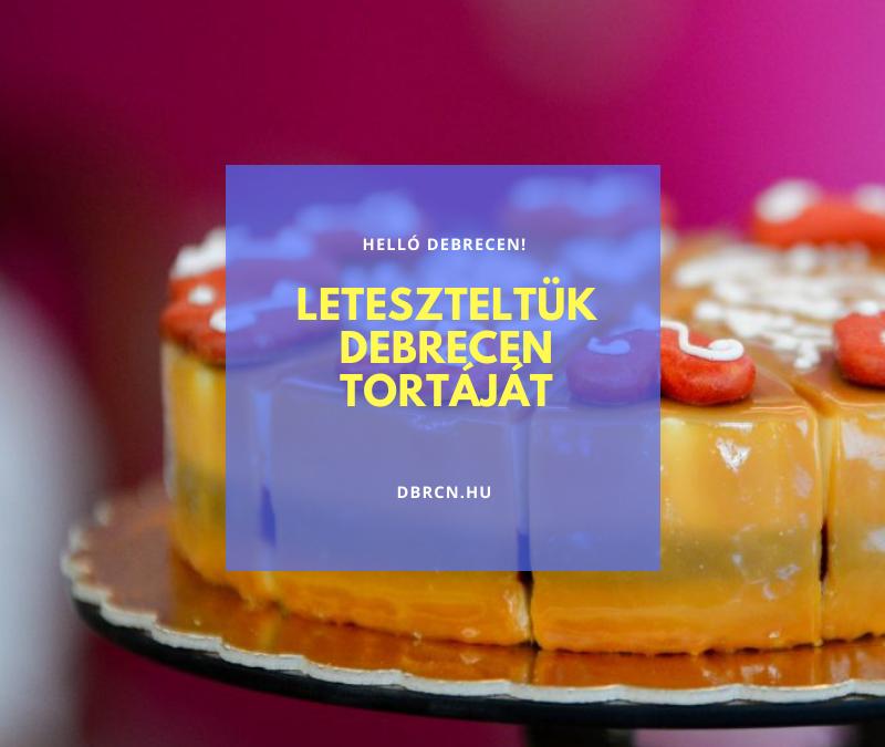 DEBRECEN TORTÁJA TESZT – BEVIZSGÁLTUK✔