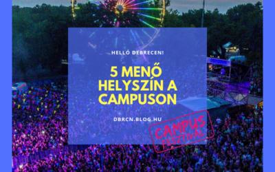 5 extrán izgalmas helyszín a Campus Fesztiválról