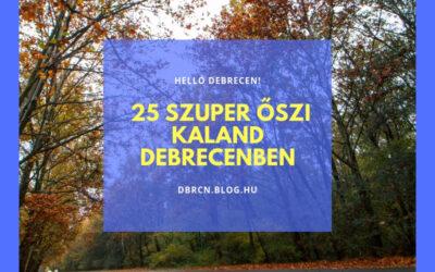 25 dolog, amit csinálhatsz ősszel Debrecenben