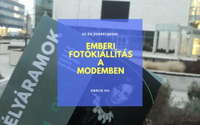 Egy pillantás az emberi létre Debrecenben – A MODEM fotós kiállításán jártunk