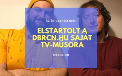 """""""Máig meglepődöm, hogy ez még Debrecen?"""" – Elstartolt a dbrcn.hu saját tv-műsora"""