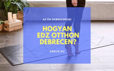 Hogyan edz otthon Debrecen?