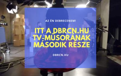 """""""Kerestek már meg minket, hogy szedjünk le egy posztot"""" – itt a dbrcn.hu tv-műsorának második része"""