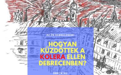 """Vesztegzárak és züllések: így küzdött Debrecen a kolera ellen a XIX. században – Alföldi """"Virtuális"""" Városjárás: 4. """"séta"""""""