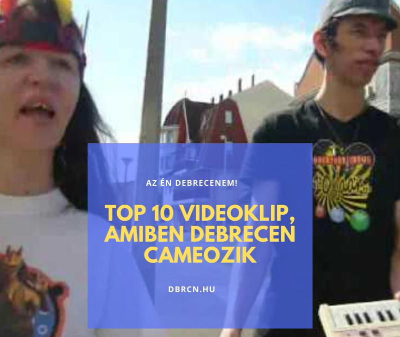 """""""Bárhol járok minden rendben, viszlát Debrecenben…"""" – TOP 10 videoklip, amiben Debrecen cameozik"""