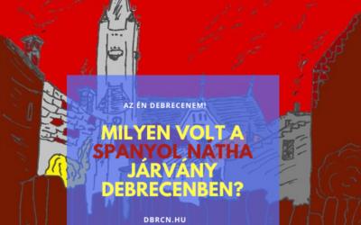 """Milyen volt a spanyol nátha járvány Debrecenben? – Alföldi """"Virtuális"""" Városjárás: 5. """"séta"""""""