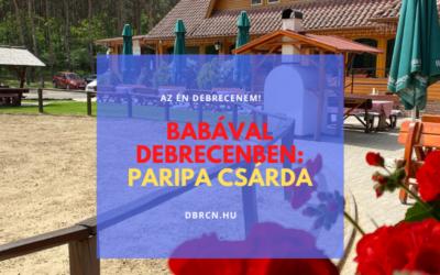 Babával Debrecenben – Paripám csodaszép csárda