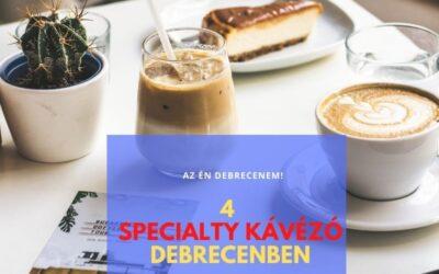 4 specialty kávézó Debrecenben