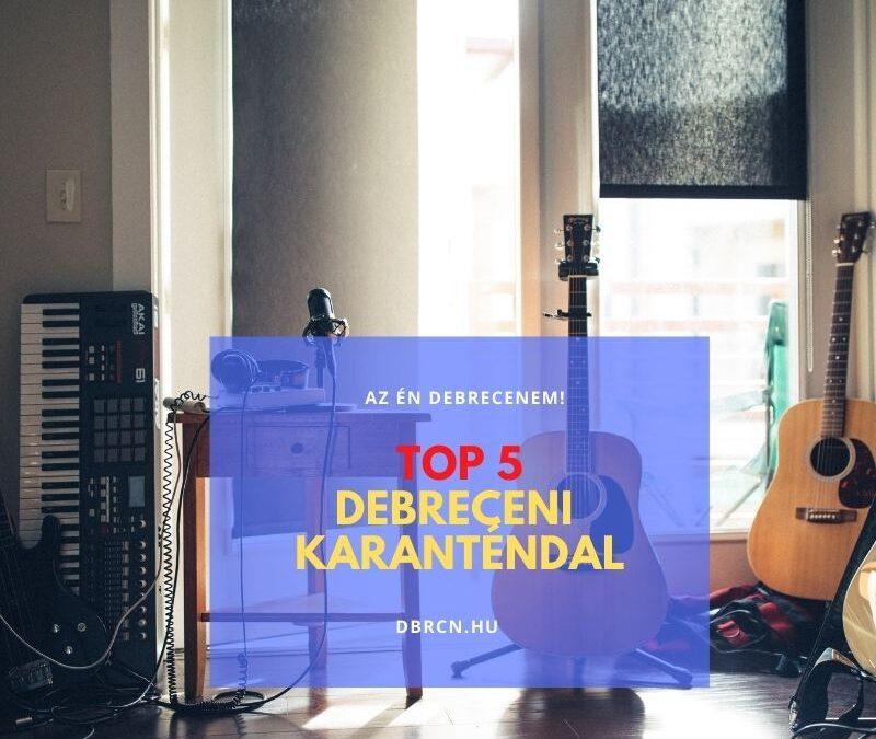 TOP 5 legjobb debreceni karanténdal
